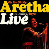Oh Me Oh My, Aretha Live In Phily