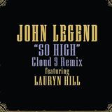 So High (Cloud 9 Remix)