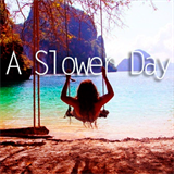 A Slower Day